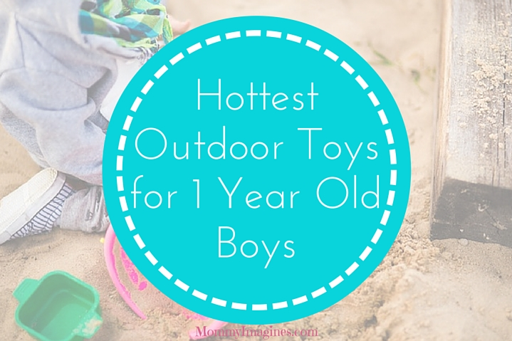 7 Hottest Outdoor Toys For One Year Old Boys Mommy Imagines