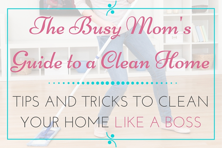Tips and tricks to clean your home like a boss mommy imagines - Home secrets brief cleaning guide ...